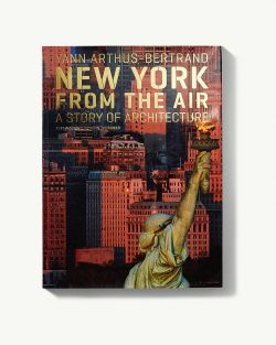 New York From The Air Book: A Story of Architecture by Yann Arthus-Bertrand